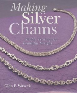 Making Silver Chains: Simple Techniques, Beautiful Designs free download