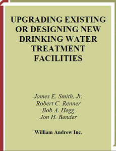Upgrading Existing or Designing New Drinking Water Treatment Facilities free download