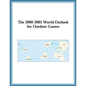 The 2000-2005 World Outlook for Outdoor Games free download