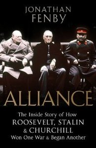 Alliance: The Inside Story of How Roosevelt, Stalin and Churchill Won One War and Began Another free download