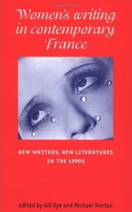 Women's Writing in Contemporary France: New Writers, New literatures in the 1990s free download