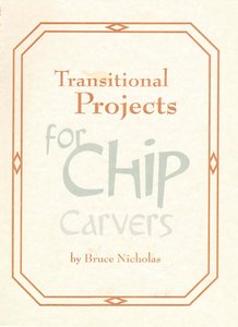 Transitional Projects for Chip Carvers free download
