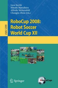 RoboCup 2008: Robot Soccer World Cup XII free download