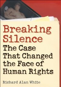 Breaking Silence: The Case That Changed the Face of Human Rights (Advancing Human Rights) free download