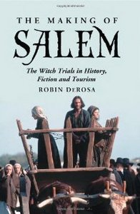The Making of Salem: The Witch Trials in History, Fiction and Tourism free download