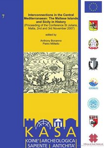 Interconnections in the Central Mediterranean: the Maltese Islands and Sicily in history : proceedings of the Conference free download