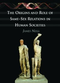 The Origins and Role of Same-Sex Relations in Human Societies free download