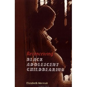 Reconceiving Black Adolescent Childbearing free download