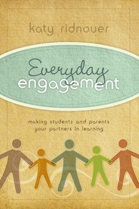 Everyday Engagement: Making Students and Parents Your Partners in Learning free download
