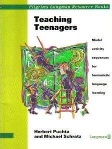 Teaching Teenagers: Model Activity Sequences for Humanistic Language Learning free download