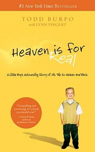 Heaven is for Real: A Little Boy's Astounding Story of His Trip to Heaven and Back free download