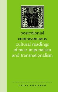 Postcolonial Contraventions: Cultural Readings of Race, Imperialism and Transnationalism free download
