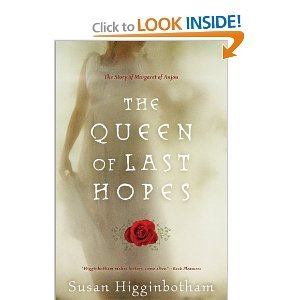 The Queen of Last Hopes: The Story of Margaret of Anjou - Susan Higginbotham free download