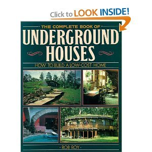 The Complete Book Of Underground Houses: How To Build A Low Cost Home free download