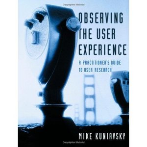 Observing the User Experience: A Practitioner's Guide to User Research free download