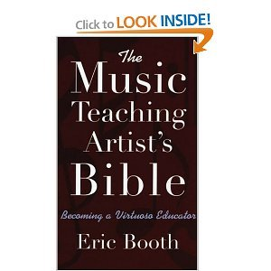 The Music Teaching Artist's Bible: Becoming a Virtuoso Educator free download