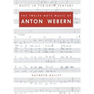 The Twelve-Note Music of Anton Webern: Old Forms in a New Language free download