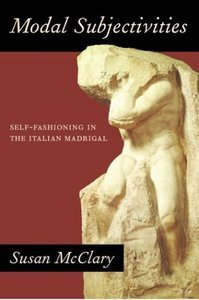 Modal Subjectivities: Self-Fashioning in the Italian Madrigal free download
