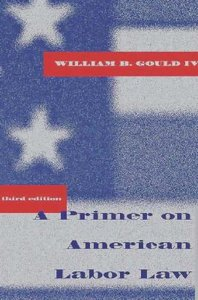 A Primer on American Labor Law free download