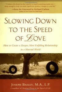 Slowing Down to the Speed of Love : How to Create a Deeper, More Fulfilling Relationship in a Hurried World free download