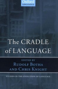 The Cradle of Language (Studies in the Evolution of Language) free download