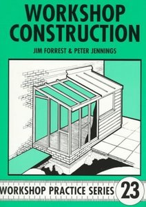 Workshop Construction: Planning, Design and Construction for Workshop Up to 3m (10 Ft) Wide free download