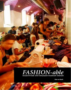 FASHION-able: Hacktivism and Engaged Fashion Design free download