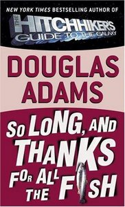 Douglas Adams - So Long, and Thanks for All the Fish free download