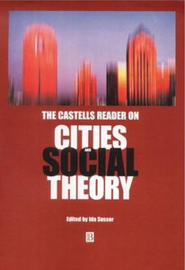 Ida Susser - The Castells Reader on Cities and Social Theory free download