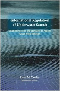 International Regulation of Underwater Sound: Establishing Rules and Standards to Address Ocean Noise Pollution free download