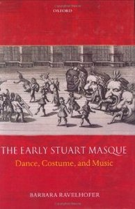 The Early Stuart Masque: Dance, Costume, and Music free download
