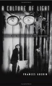 A Culture of Light: Cinema and Technology in 1920s Germany free download