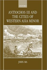 Antiochos III and the Cities of Western Asia Minor free download