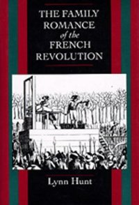 The Family Romance of the French Revolution (Centennial Book) free download