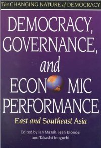 Democracy, Governance, and Economic Performance: East and Southeast Asia (The Changing Nature of Democracy) free download