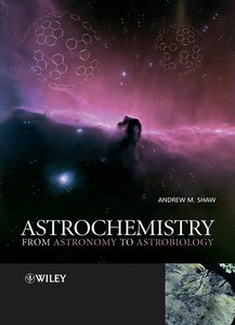 Astrochemistry: From Astronomy to Astrobiology free download