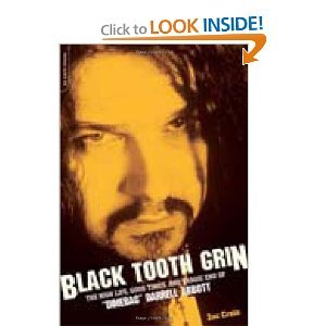 Black Tooth Grin: The High Life, Good Times, and Tragic End of
