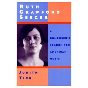 Ruth Crawford Seeger: A Composer's Search for American Music free download