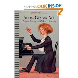 After the Golden Age: Romantic Pianism and Modern Performance free download