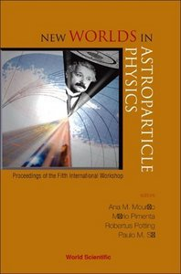 New Worlds in Astroparticle Physics free download