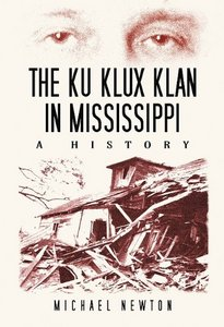 The Ku Klux Klan in Mississippi: A History free download