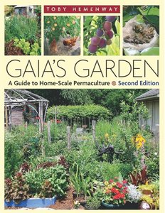 Gaia's Garden, Second Edition: A Guide To Home-Scale Permaculture free download