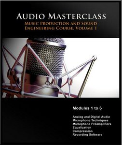 The Audio Masterclass Music Production and Sound Engineering Online Course. Volume 1 (Module 1-6) free download