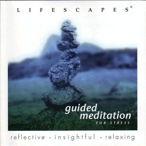 Lifescapes - Guided Meditation for Stress free download