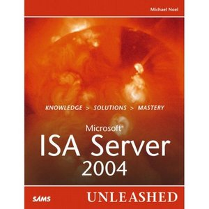 Microsoft Internet Security and Acceleration (ISA) Server 2004 Unleashed free download