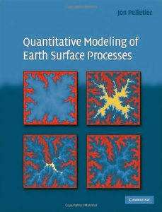 Quantitative Modeling of Earth Surface Processes free download