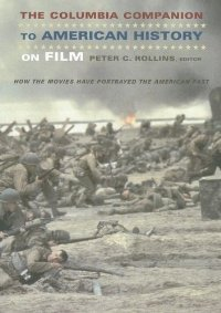 The Columbia Companion to American History on Film: How the Movies Have Portrayed the American Past free download