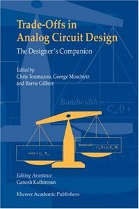 Trade-Offs in Analog Circuit Design - The Designer's Companion free download