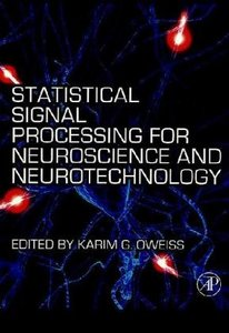 Statistical Signal Processing for Neuroscience and Neurotechnology free download