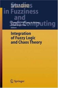Integration of Fuzzy Logic and Chaos Theory free download